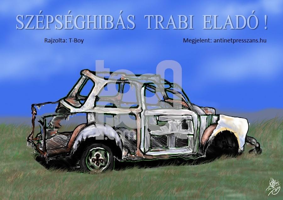 Trabant karikatúra Rajzolta: T-Boy (Gaál Tibor)